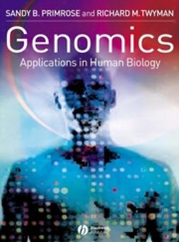 Primrose, Sandy B. - Genomics: Applications in Human Biology, ebook