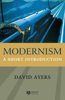 Ayers, David - Modernism: A Short Introduction, ebook