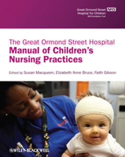 Bruce, Elizabeth - The Great Ormond Street Hospital Manual of Children's Nursing Practices, e-bok