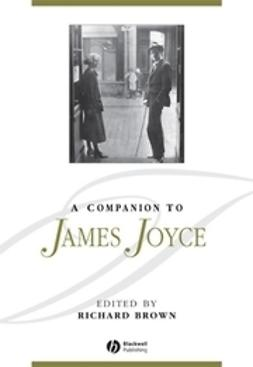 Brown, Richard - A Companion to James Joyce, e-kirja