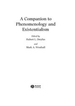 Dreyfus, Hubert L. - A Companion to Phenomenology and Existentialism, ebook