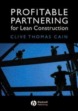 Cain, Clive Thomas - Profitable Partnering for Lean Construction, ebook
