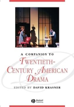 Krasner, David - A Companion to Twentieth-Century American Drama, ebook