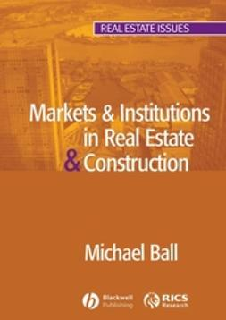 Ball, Michael - Markets and Institutions in Real Estate and Construction, ebook