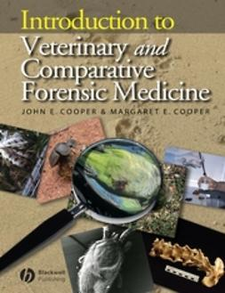 Cooper, John E. - Introduction to Veterinary and Comparative Forensic Medicine, ebook