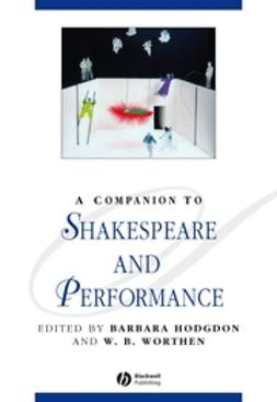 Hodgdon, Barbara - A Companion to Shakespeare and Performance, ebook