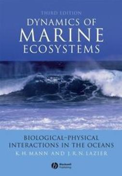 Mann, Kenneth - Dynamics of Marine Ecosystems: Biological-Physical Interactions in the Oceans, ebook