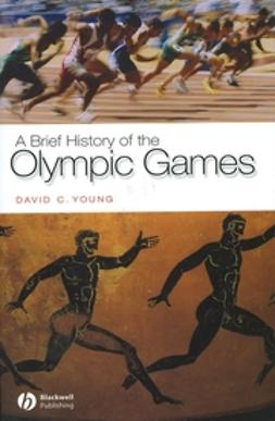 Young, David C. - A Brief History of the Olympic Games, e-bok