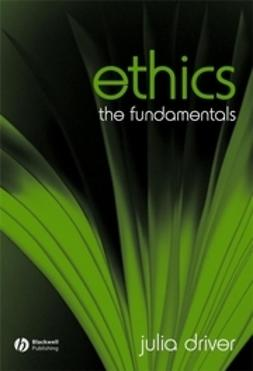 Driver, Julia - Ethics: The Fundamentals, e-bok