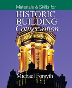 Forsyth, Michael - Materials & Skills for Historic Building Conservation, ebook