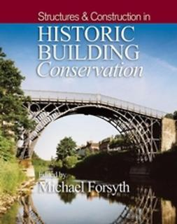 Forsyth, Michael - Structures & Construction in Historic Building  Conservation, ebook