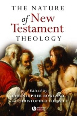 Rowland, Christopher - The Nature of New Testament Theology: Essays in Honour of Robert Morgan, ebook