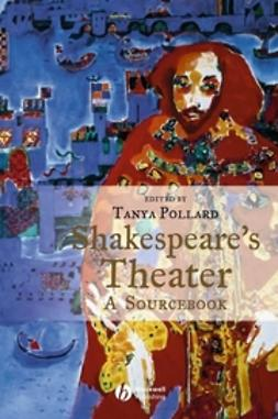 Pollard, Tanya - Shakespeare's Theater: A Sourcebook, ebook