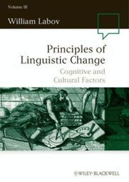 Labov, William - Principles of Linguistic Change, Cognitive and Cultural Factors, ebook
