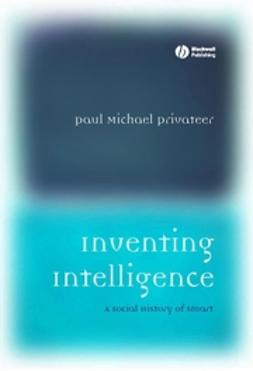 Privateer, Paul Michael - Inventing Intelligence: A Social History of Smart, ebook