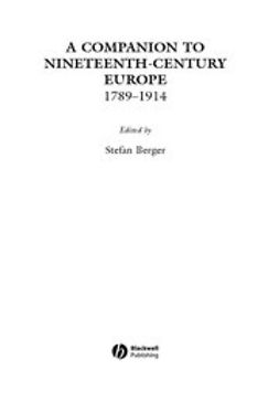 Berger, Stefan - A Companion to Nineteenth-century Europe: 1789 - 1914, e-kirja