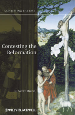 Dixon, C. Scott - Contesting the Reformation, ebook