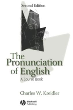 Kreidler, Charles W. - The Pronunciation of English: A Course Book, ebook