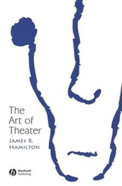 Hamilton, James R. - The Art of Theater, ebook