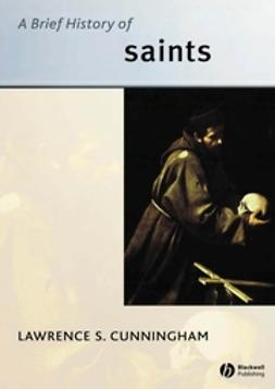 Cunningham, Lawrence - A Brief History of Saints, ebook