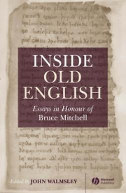 Walmsley, John - Inside Old English: Essays in Honour of Bruce Mitchell, ebook
