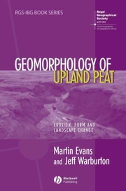 Evans, Martin - Geomorphology of Upland Peat: Erosion, Form and Landscape Change, e-bok