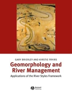 Brierley, Gary - Geomorphology and River Management: Applications of the River Styles Framework, ebook
