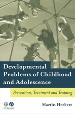 Herbert, Martin - Developmental Problems of Childhood and Adolescence: Prevention, Treatment and Training, e-kirja