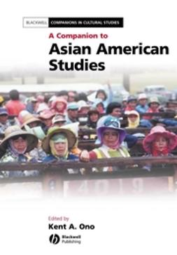 Ono, Kent A. - A Companion to Asian American Studies, ebook