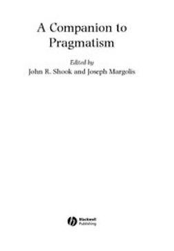 Margolis, Joseph - A Companion to Pragmatism, ebook