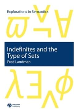 Landman, Fred - Indefinites and the Type of Sets, e-bok