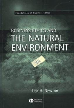 Newton, Lisa H. - Business Ethics and the Natural Environment, ebook