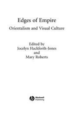 Hackforth-Jones, Jocelyn - Edges of Empire: Orientalism and Visual Culture, ebook