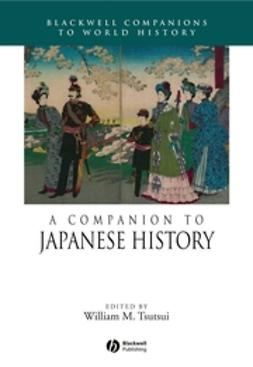 Tsutsui, William M. - A Companion to Japanese History, ebook