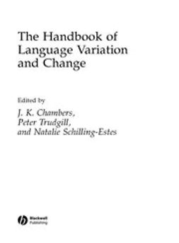Chambers, J. K. - The Handbook of Language Variation and Change, e-bok
