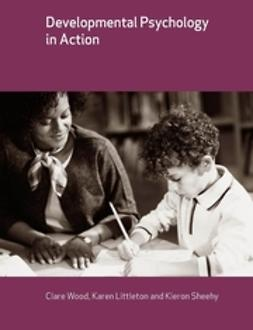 Littleton, Karen - Developmental Psychology in Action, ebook
