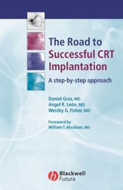 Abraham, William T. - The Road to Successful CRT System Implantation: A Step-by-Step Approach, e-kirja