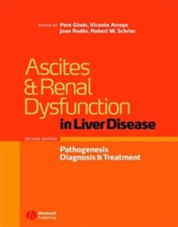 Arroyo, Vicente - Ascites and Renal Dysfunction in Liver Disease: Pathogenesis, Diagnosis, and Treatment, ebook