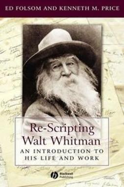Folsom, Ed - Re-Scripting Walt Whitman: An Introduction to His Life and Work, ebook