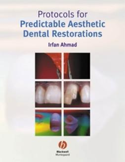 Ahmad, Irfan - Protocols for Predictable Aesthetic Dental Restorations, ebook
