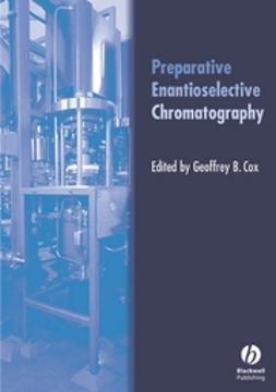 Cox, Geoffrey B. - Preparative Enantioselective Chromatography, ebook