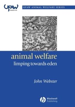Webster, John - Animal Welfare: Limping Towards Eden, ebook