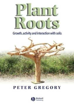 UNKNOWN - Plant Roots: Growth, Activity and Interactions with the Soil, ebook