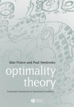 Prince, Alan - Optimality Theory: Constraint Interaction in Generative Grammar, ebook