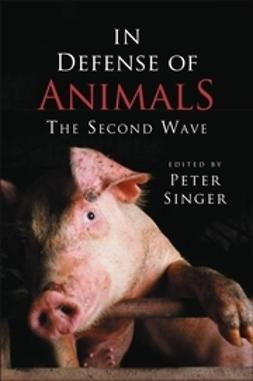 Singer, Peter - In Defense of Animals: The Second Wave, ebook