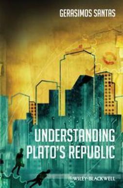 Santas, Gerasimos - Understanding Plato's Republic, e-bok