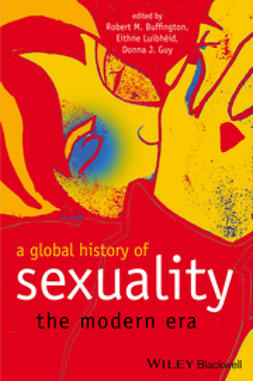 Buffington, Robert M. - A Global History of Sexuality: The Modern Era, e-bok
