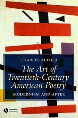 Altieri, Charles - The Art of Twentieth-Century American Poetry: Modernism and After, ebook