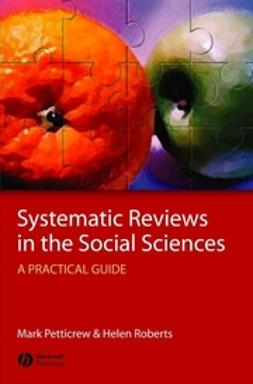 Petticrew, Mark - Systematic Reviews in the Social Sciences: A Practical Guide, e-bok