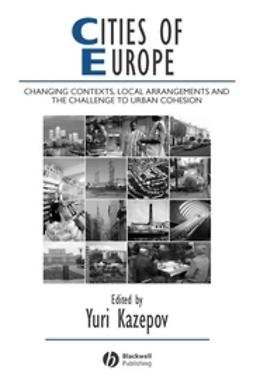 Kazepov, Yuri - Cities of Europe: Changing Contexts, Local Arrangement and the Challenge to Urban Cohesion, e-bok